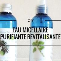DIY : eau micellaire purifiante revitalisante